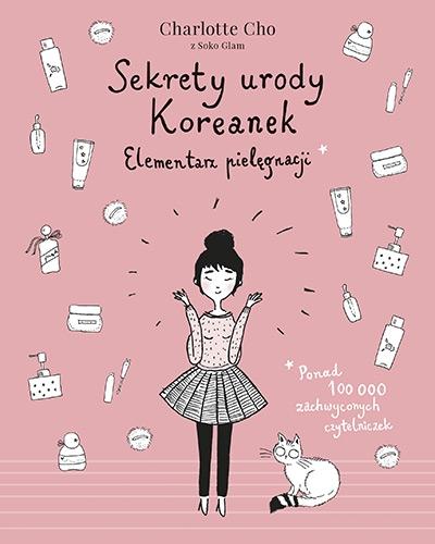 Sekrety urody Koreanek. Elementarz pielęgnacji [wydanie 2020] - Charlotte Cho | okładka