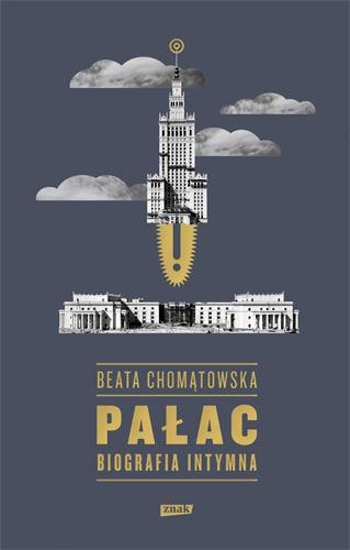 Pałac. Biografia intymna - Beata Chomątowska  | okładka