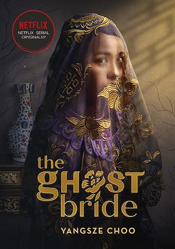 The Ghost Bride. Narzeczona ducha  - Yangsze Choo | okładka