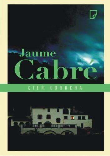 Cień eunucha - Jaume Cabré | okładka