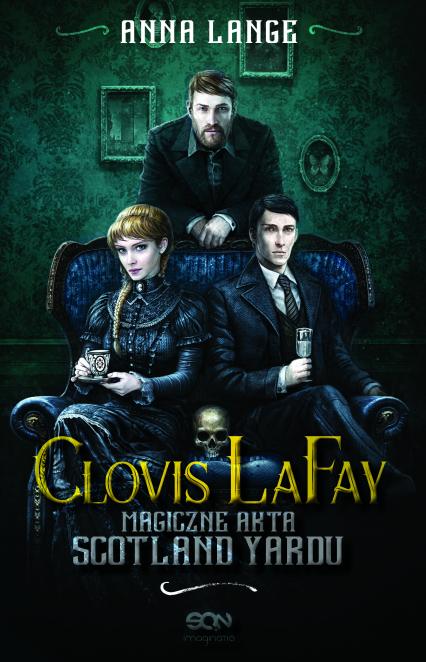 Clovis LaFay. Magiczne akta Scotland Yardu - Anna Lange | okładka