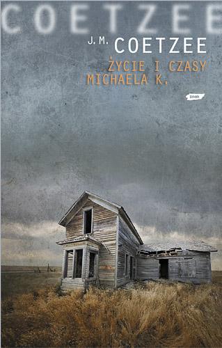 Życie i czasy Michaela K. - John Maxwell Coetzee  | okładka