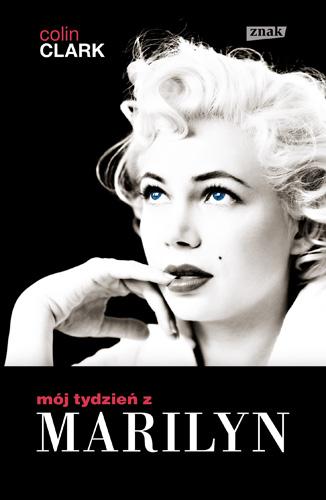 Mój tydzień z Marilyn - Colin Clark    okładka
