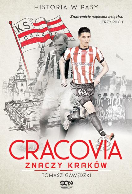Cracovia znaczy Kraków. Historia w Pasy - Tomasz Gawędzki | okładka