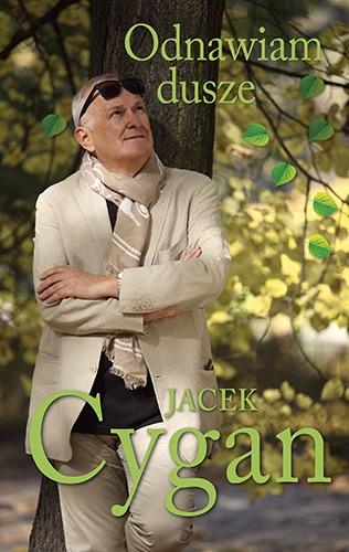 Odnawiam dusze. Piosenki, ludzie, czas - Jacek Cygan | okładka