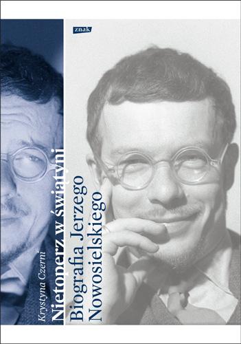 Nietoperz w świątyni. Biografia Jerzego Nowosielskiego - Krystyna Czerni  | okładka