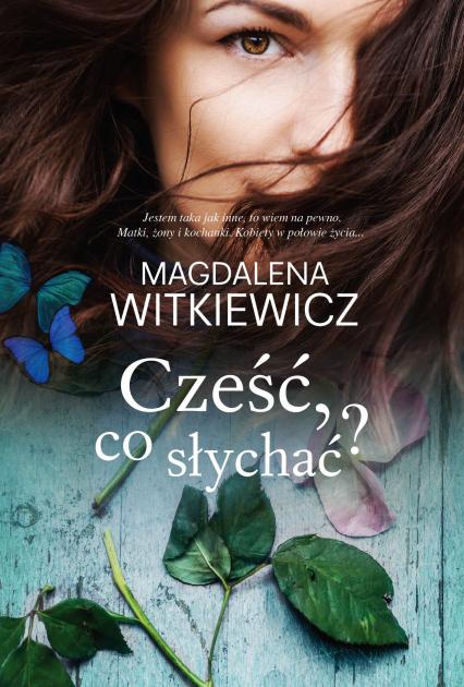 Cześć, co słychać? - Magdalena Witkiewicz | okładka