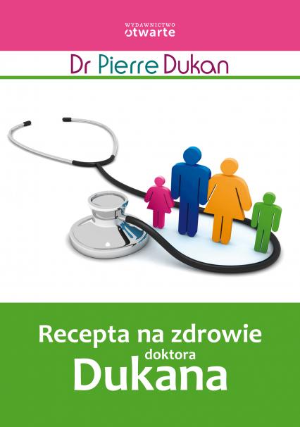 Recepta na zdrowie doktora Dukana - Dr Pierre Dukan  | okładka