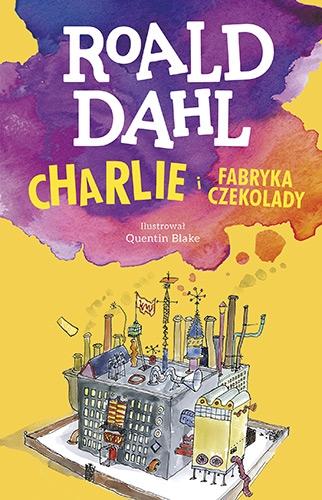 Charlie i fabryka czekolady. Lektura z opracowaniem  - Roald Dahl | okładka