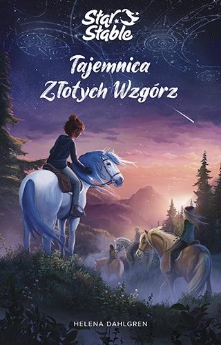 Star Stable. Tajemnica Złotych Wzgórz - Helena Dahlgren   okładka