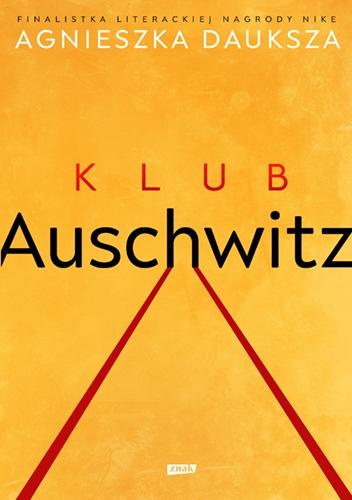 Klub Auschwitz i inne kluby - Dauksza Agnieszka | okładka