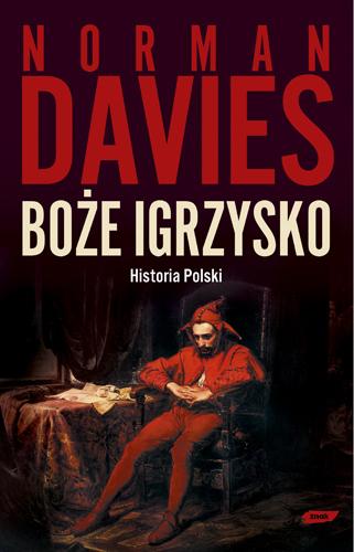 Boże igrzysko. Historia Polski - Norman Davies  | okładka