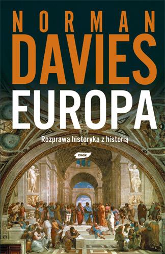 Europa. Rozprawa historyka z historią - Norman Davies  | okładka