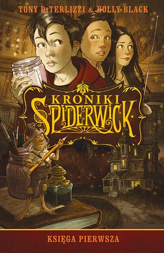 Kroniki Spiderwick. Księga pierwsza - Tony DiTerlizzi, Holly Black | okładka
