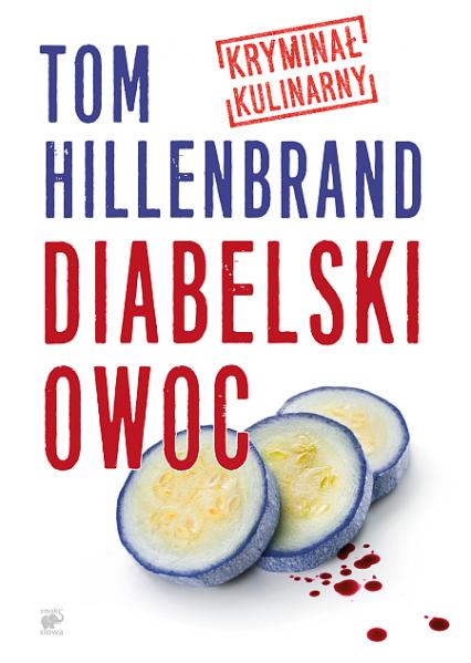 Diabelski owoc - Tom Hillenbrand | okładka
