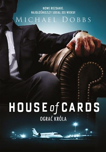 House of Cards. Ograć króla - Michael  Dobbs | okładka