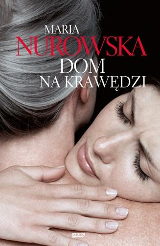 Dom na krawędzi - Maria Nurowska   | okładka