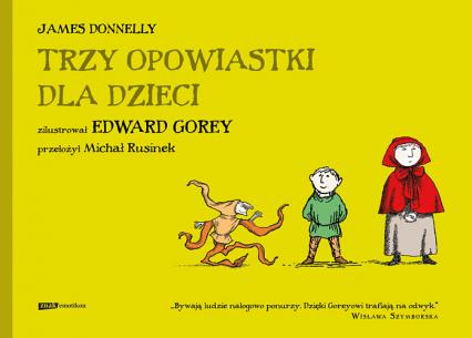 Trzy opowiastki dla dzieci - James Donnelly, Edward Gorey | okładka