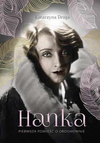 Hanka. Pierwsza powieść o Ordonównie - Katarzyna Droga | okładka