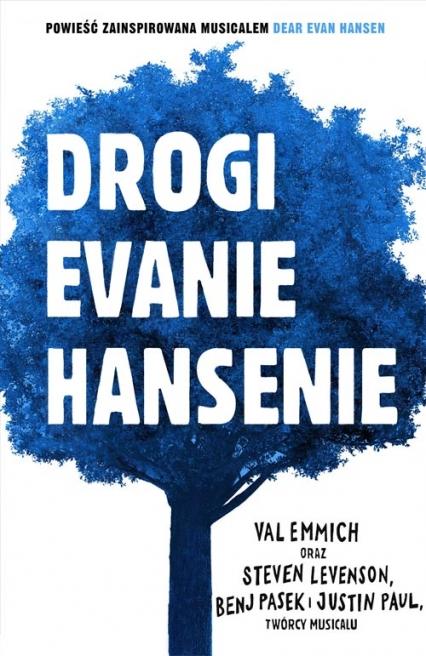 Drogi Evanie Hansenie - Val Emmich, Steven Levenson, Benj Pasek, Justin Paul | okładka