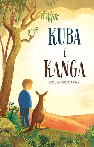 Kuba i Kanga - Ursula Dubosarsky  | okładka