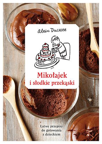 Mikołajek i słodkie przekąski - Alain Ducasse | okładka