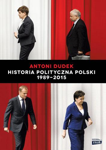 Historia polityczna polski 1989-2015 - Antoni Dudek | okładka