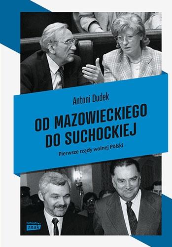 Od Mazowieckiego do Suchockiej. Polskie rządy w latach 1989-1993 - Antoni Dudek | okładka