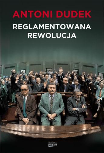 Reglamentowana rewolucja - Antoni Dudek | okładka