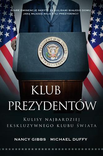 Klub prezydentów. Kulisy najbardziej ekskluzywnego klubu świata - Michael Duffy, Nancy Gibbs | okładka