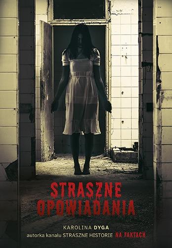 Straszne opowiadania - Karolina Dyga  | okładka