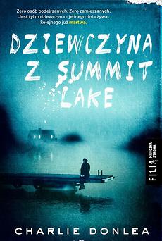 Dziewczyna z Summit Lake - Charlie Donlea | okładka