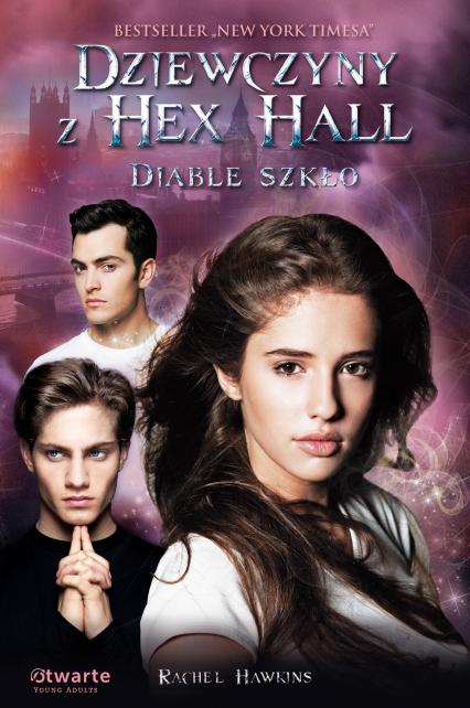 Dziewczyny z Hex Hall. Diable szkło - Rachel Hawkins  | okładka
