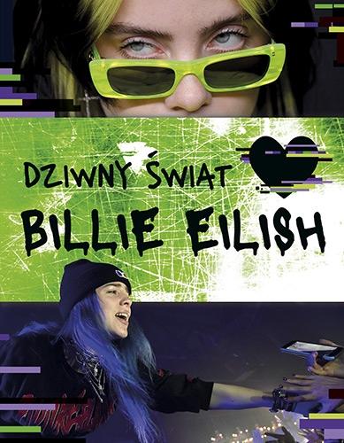 Dziwny świat Billie Eilish - zbiorowe opracowanie | okładka