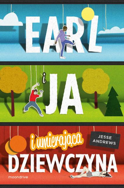 Earl i ja, i umierająca dziewczyna - Jesse Andrews | okładka