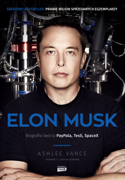 Elon Musk. Biografia twórcy PayPal, Tesla, SpaceX - Vance Ashlee | okładka
