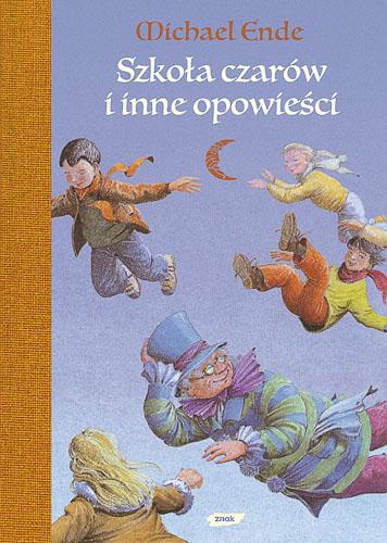 Szkoła Czarów i inne opowieści - Michael Ende  | okładka