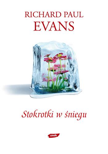 Stokrotki w śniegu - Richard Paul Evans   | okładka