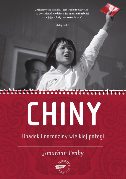 Chiny. Upadek i narodziny wielkiej potęgi - Jonathan Fenby  | okładka