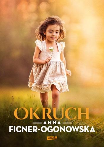Okruch - Anna Ficner-Ogonowska | okładka