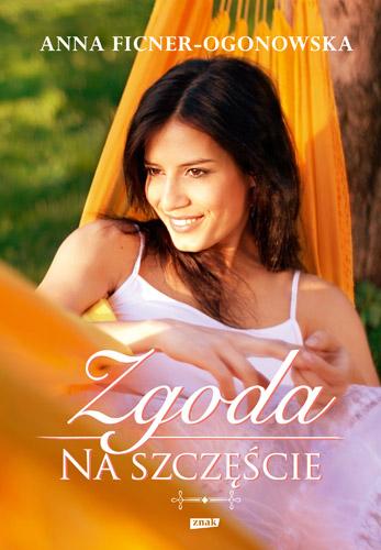 Zgoda na szczęście  - Anna Ficner-Ogonowska | okładka
