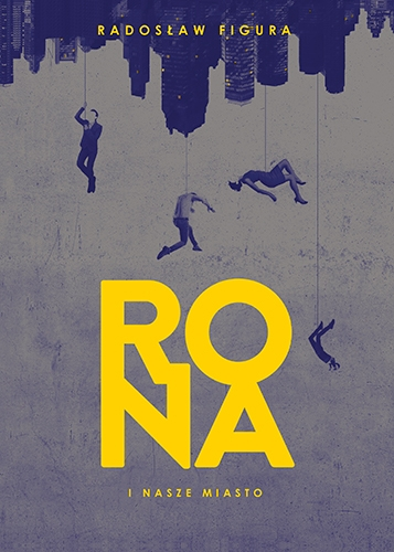 Rona i nasze Miasto  - Radosław Figura | okładka
