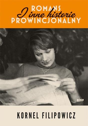 Romans prowincjonalny i inne historie - Kornel Filipowicz | okładka