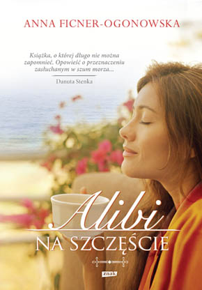 Alibi na szczęście - Anna Ficner-Ogonowska  | okładka