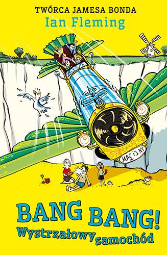 Bang Bang! Wystrzałowy samochód - Ian Fleming | okładka