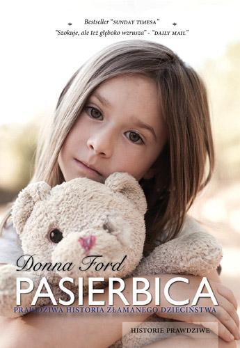 Pasierbica. Prawdziwa historia złamanego dzieciństwa - Donna Ford  | okładka