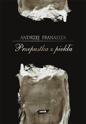 Przepustka z piekła. 44 szkice o literaturze i przygodach duszy - Andrzej Franaszek  | okładka