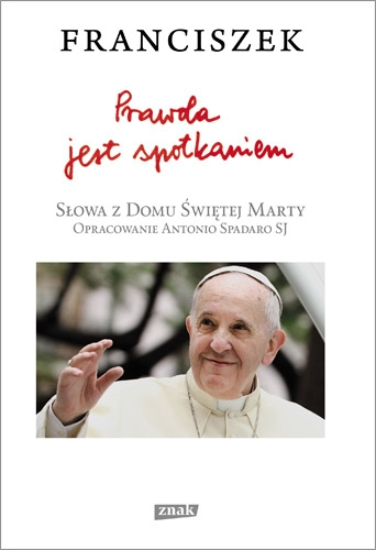 Prawda jest spotkaniem - Franciszek (papież)   okładka