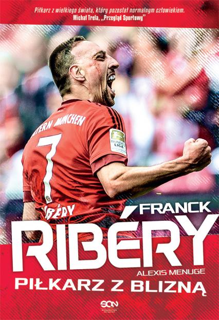 Franck Ribery. Piłkarz z blizną - Alexis Menuge | okładka