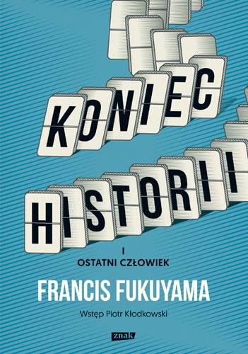 Koniec historii i ostatni człowiek - Francis Fukuyama | okładka